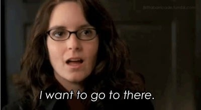 Liz-Lemon-I-want-to-go-to-there