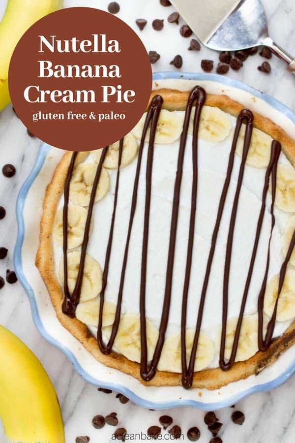 Nutella Banana Cream Pie #glutenfree #glutenfreerecipes #glutenfreedessert #Paleo #paleorecipes #paleodesserts #healthydesserts #naturallysweetened