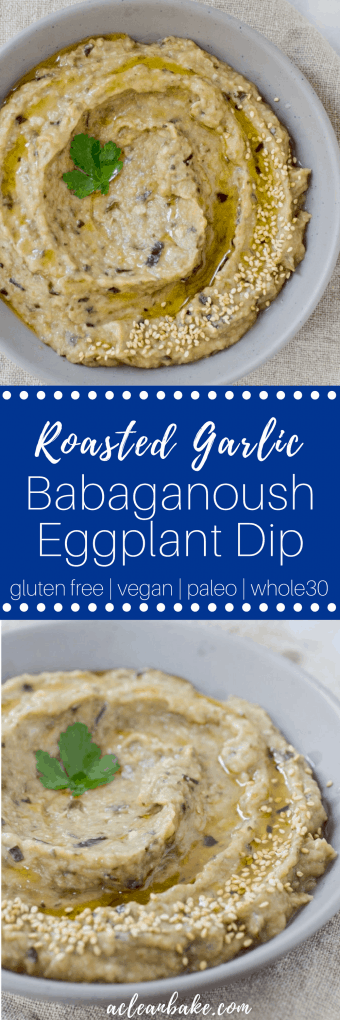 #Whole30 Roasted Garlic Babaganoush Eggplant Dip #glutenfreerecipe #glutenfreedip #paleo #lowcarb #veganrecipe #vegan