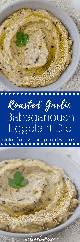 #Whole30 Roasted Garlic Babaganoush Eggplant Dip #glutenfreerecipe #glutenfreedip #paleo #lowcarb #veganrecipe #vegan #whole30snack #glutenfreesnack #paleosnack #ketosnack