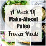 It's easy to eat healthy by planning ahead! Here is a week of easy paleo freezer dinners