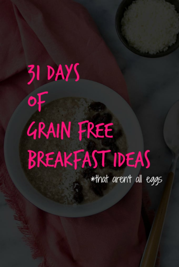 31 Days of Grain Free Breakfast Ideas (That Aren't All Eggs) from acleanbake.com #glutenfree #paleo
