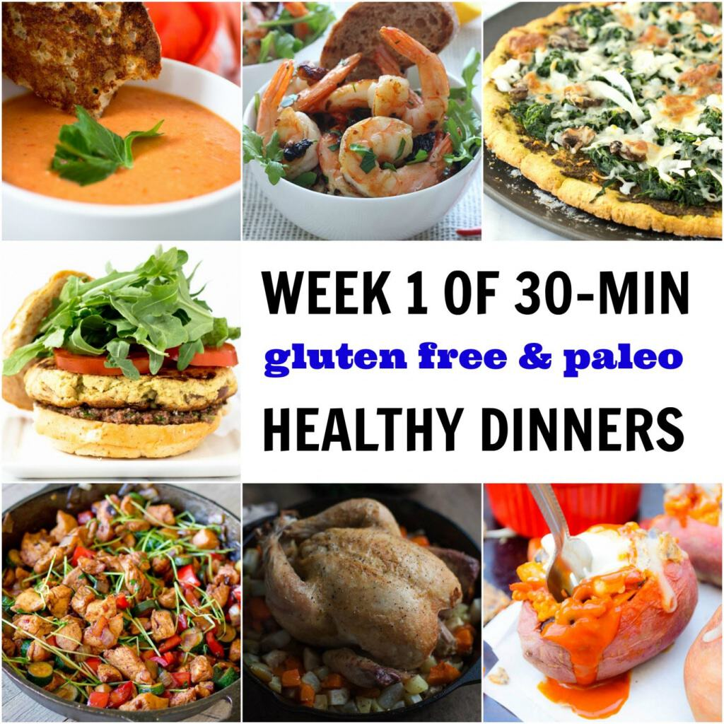 A Week of Gluten Free and Paleo Healthy Dinners in 30 minutes or less! (Week 1 of 4)