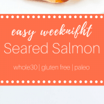 Seared salmon with a crispy crust is actually simple to do! This easy dinner recipe will satisfy everyone at the table. Serve this heart-healthy dinner with simple sides and you'll be enjoying a healthy dinner in no time! #glutenfree #glutenfreerecipe #paleo #paleodinner #whole30 #whole30dinner #whole30recipe #lowcarb #lowcarbrecipe #lowcarbrecipes #lowcarbdinner
