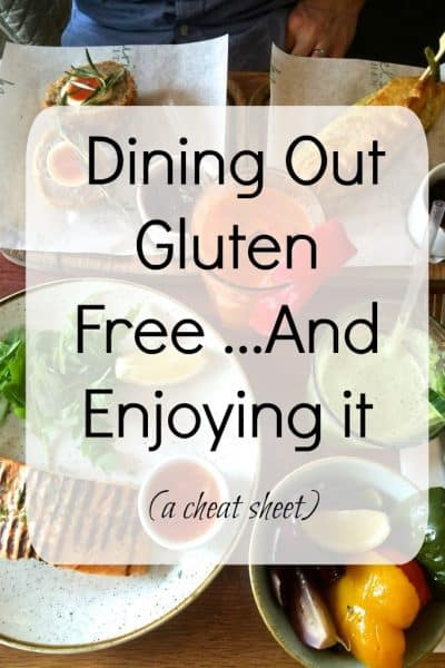 Eating Gluten Free at Restaurants: A Cheat Sheet