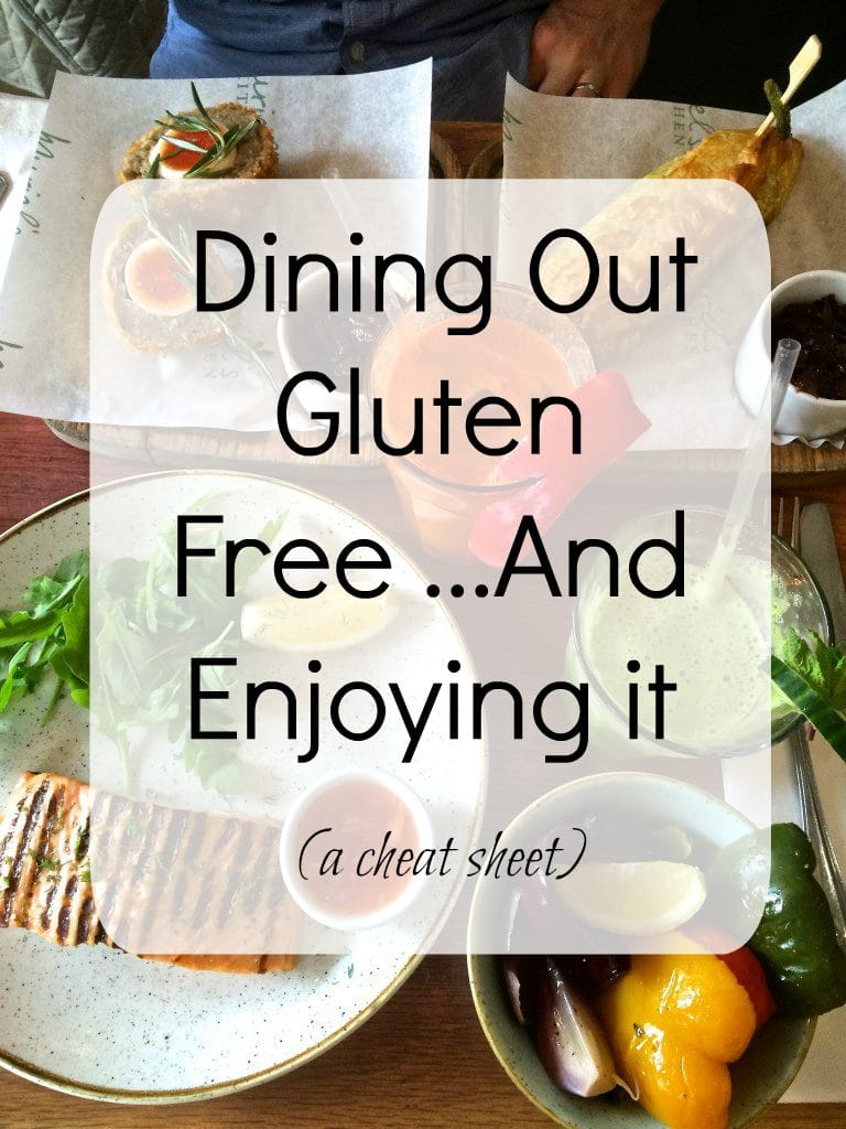Dining Out Gluten Free...And Enjoying It (A Cheat Sheet)