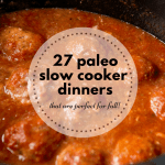 27 Paleo Slow Cooker Recipes for Dinner This Fall