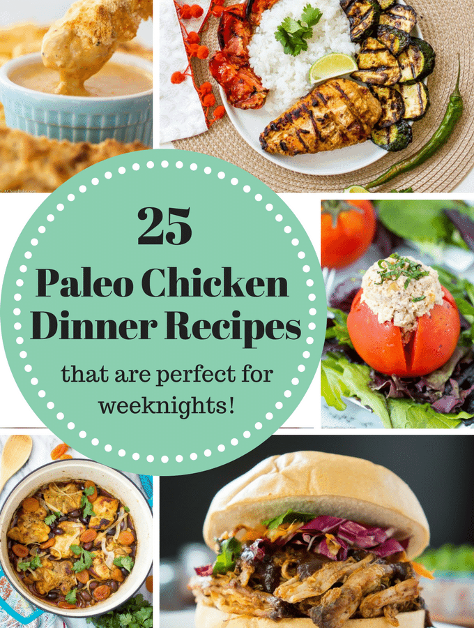 25 Paleo Chicken Recipes For Weeknights