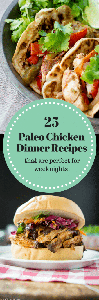 25 Paleo Chicken Recipes for Weeknight dinners (#paleo #glutenfree #lowcarb #whole30)