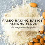 Paleo Baking Basics: Almond Flour (Plus, A Giveaway)