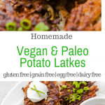 Vegan & Paleo Potato Latkes #EggFree, #Glutenfree #grainfree #vegan #paleo #recipe #Hanukkah #Chanukah #recipe