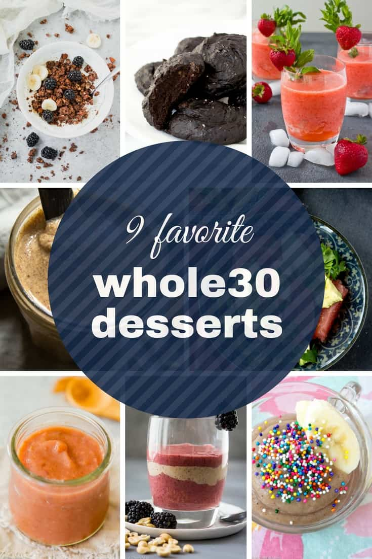 My 9 Favorite Whole 30 Desserts