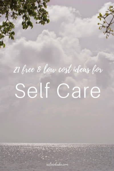 Self Care Ideas: 21 Free and Low Cost Ideas to Reduce Stress and Find Balance in Your Day