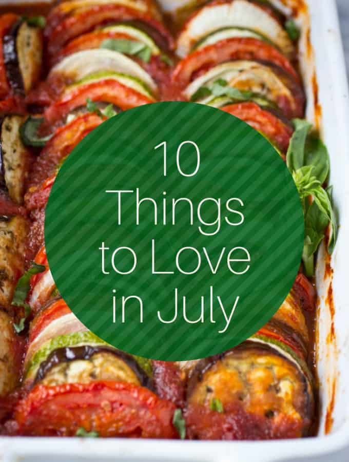 10 Things to Love in July