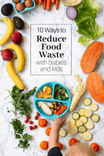 10 Ways to Reduce Food Waste with Babies and Kids