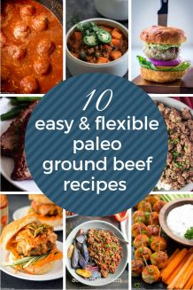 Healthy eating starts with delicious and easy recipes that are so enjoyable that you don't even notice they are healthy. Start building your repertoire with these 10 paleo ground beef recipes, many of which are meal prep friendly, low carb adaptable, and Whole30 compliant!