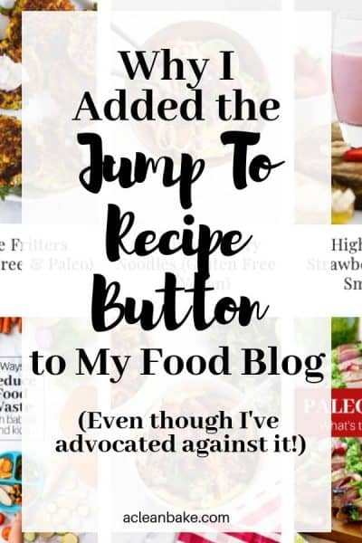 Why I Added The Jump To Recipe Button To My Food Blog